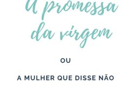 a promessa da virgem